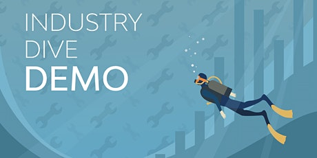 Industry Dive Demo | Manufacturing biglietti