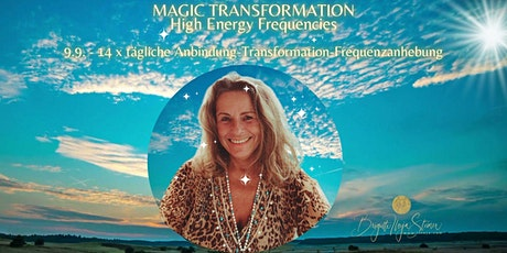 Magic Transformation by Ilseja  14 Tage Morgenausrichtung Tickets