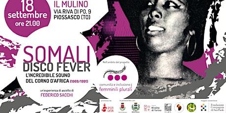 Somali disco fever . Evento di Comunità e Inclusione: femminili  plurali biglietti