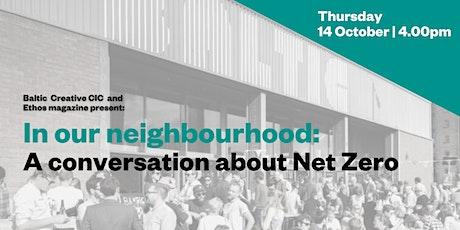 In our neighbourhood: A conversation about Net Zero tickets