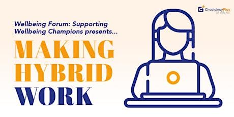 """Wellbeing Forum """"Making Hybrid Work"""" tickets"""