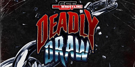 CSF professional Wrestling: The Deadly Draw tickets