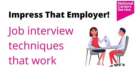 Impress that employer! Job interview techniques that work tickets