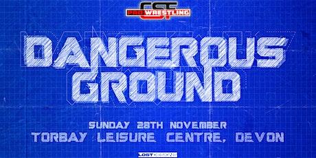CSF professional Wrestling: Dangerous Ground tickets