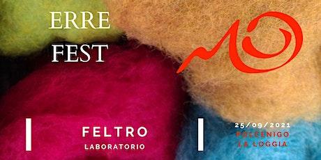 """ERRE FEST - Workshop """"Arazzo in Feltro"""" biglietti"""