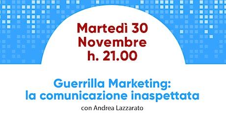 Guerrilla Marketing: la comunicazione inaspettata biglietti