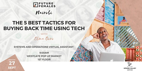 The 5 Best Tactics for Buying Back TimeUsing Tech | Future Females Nairobi tickets