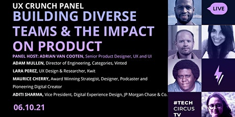 UX Crunch Panel: Building Diverse Teams and the Impact on Product tickets