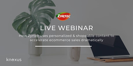 How Zyrtec uses personalized & shoppable content to accelerate online sales tickets