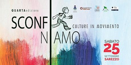 Sconfiniamo - Culture in Movimento **Quarta Edizione** tickets