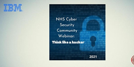 NHS Cyber Security Community Webinar: Think like a hacker tickets