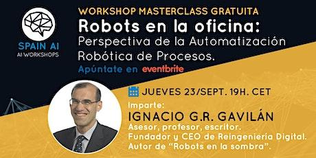 AI Masterclass: Robots en la oficina. Automatización Robótica de Procesos boletos