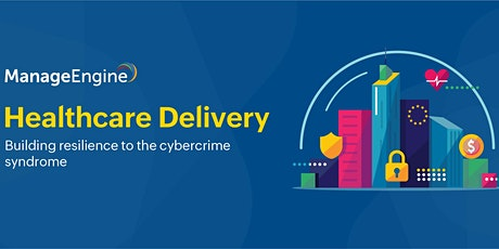 Healthcare Delivery Conference – Building resilience to the cybercrime tickets