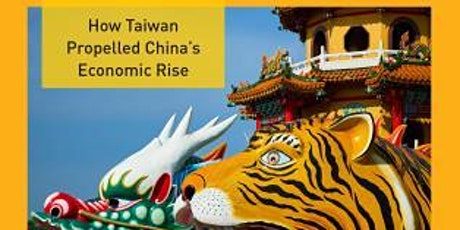 The Tiger Leading the Dragon: How Taiwan Propelled China's Economic Rise tickets