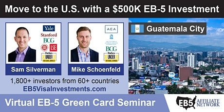Guatemala City EB-5 American Green Card Virtual Seminar tickets