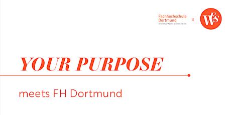 YOUR PURPOSE meets FH Dortmund - Gestalte deine Zukunft! Tickets