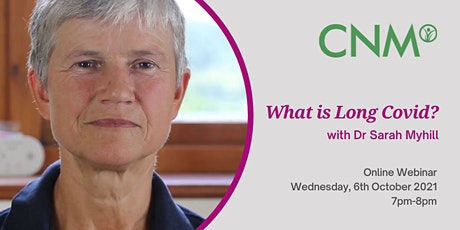 CNM Health Talk:  What is Long Covid? with Dr Sarah Myhill tickets