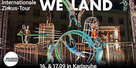 "Internationale Zirkus-Tour "" WeLand"" Tickets"