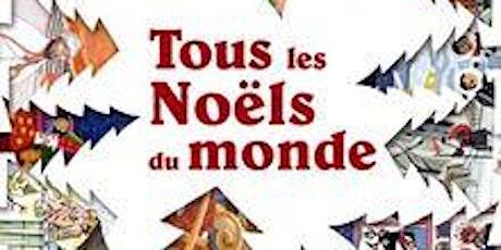 Lecture en famille : Tous les Noëls du monde billets
