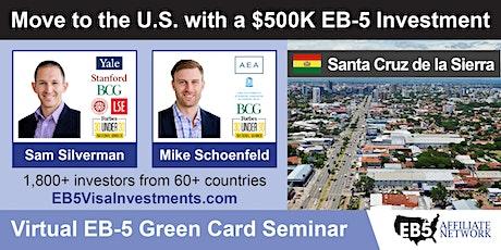 Santa Cruz de la Sierra EB-5 American Green Card Virtual Seminar tickets