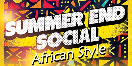 End of Summer Celebration - African Style tickets