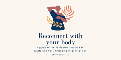 Guide to The Feldenkrais Method: Reconnect with your body after cancer tickets