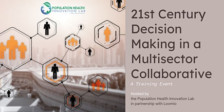 21st Century Decision Making in a Multisector Collaborative tickets