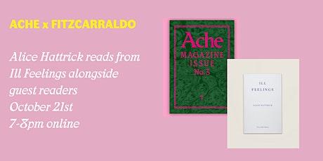 Ache x Fitzcarraldo: Ill Feelings by Alice Hattrick tickets