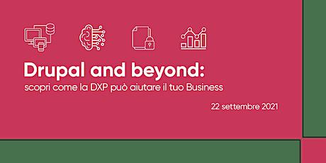 Drupal and beyond: scopri come la DXP può aiutare il tuo business | Webinar biglietti
