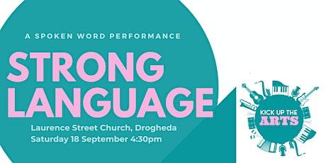 Strong Language - Kick Up The Arts tickets