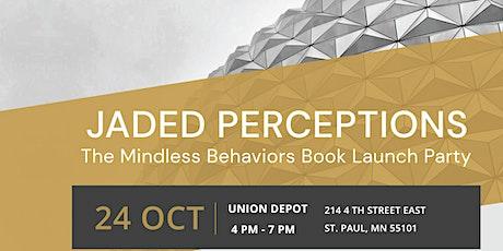 Jaded Perceptions - Mindless Behaviors Book Launch tickets
