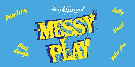 Messy Play  - Stay and Play tickets