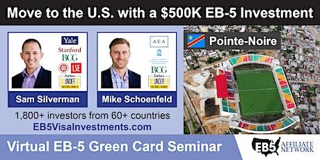 Pointe-Noire EB-5 American Green Card Virtual Seminar tickets