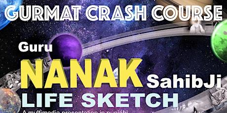 INDIA: Gurmat Crash Course >Guru Nanak Saahibji -Life Sketch tickets