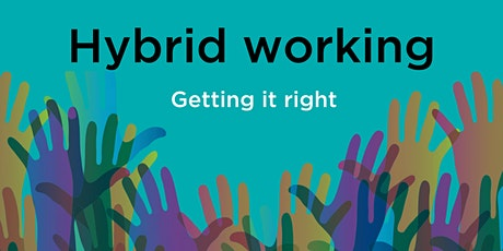 Hybrid Working - getting it right tickets