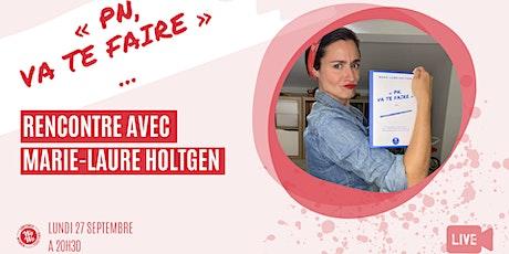 « PN, va te faire... »  Rencontre avec Marie-Laure Holtgen billets