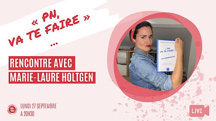Image pour « PN, va te faire... »  Rencontre avec Marie-Laure Holtgen