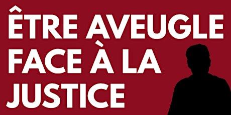 Soirée débat - Etre aveugle face à la justice ! - Marseille billets
