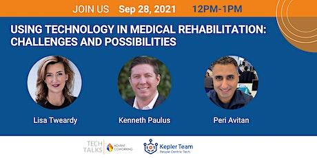 TechTalks on Using Technology in Medical Rehabilitation Tickets