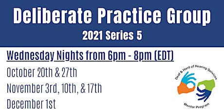 Deliberate Practice Group Series 5 tickets