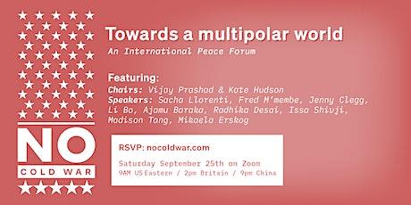 Towards a multipolar world: An International Peace Forum tickets