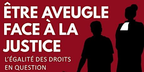 Soirée débat - Etre aveugle face à la justice ! - Toulouse billets