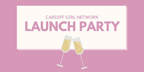 Cardiff Girl Launch Party tickets