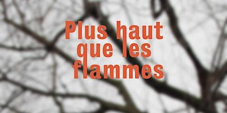 Spectacle littéraire Plus haut que les flammes avec Louise Dupré billets
