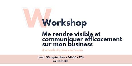 Workshop : Me rendre visible et communiquer efficacement sur mon business. tickets