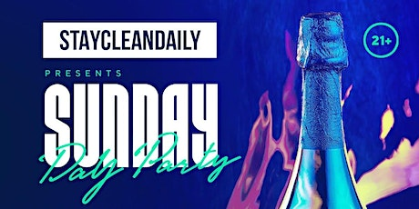 Staycleandaily sunday day party. Hosted By DJ FAZE. tickets