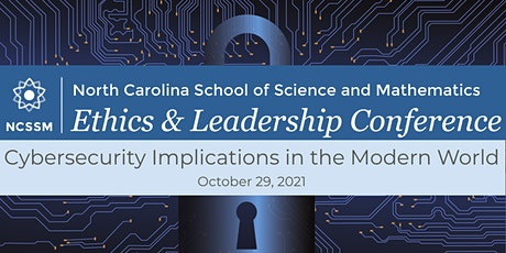NCSSM Ethics and Leadership Conference: Cybersecurity Implications tickets