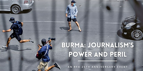 Burma: Journalism's Power and Peril - An RFA 25th Anniversary Event tickets