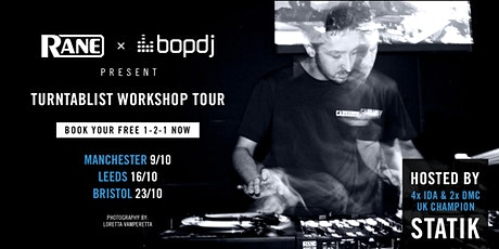 RANE x Bop DJ: Turntablist Workshop Tour w/ UK DMC & IDA Champion STATIK tickets