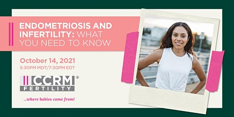 Endometriosis and Infertility: What You Need to Know - CCRM Fertility tickets